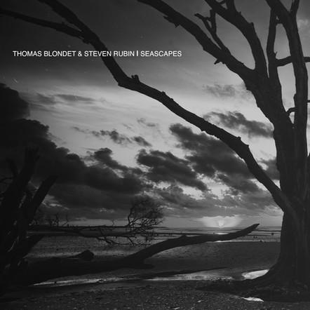 THOMAS BLONDET & STEVEN RUBIN - SEASCAPES