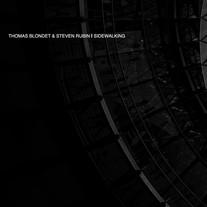 THOMAS BLONDET & STEVEN RUBIN - SIDEWALKING