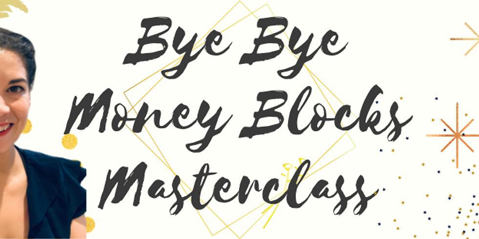 Bye Bye Money Blocks Masterclass