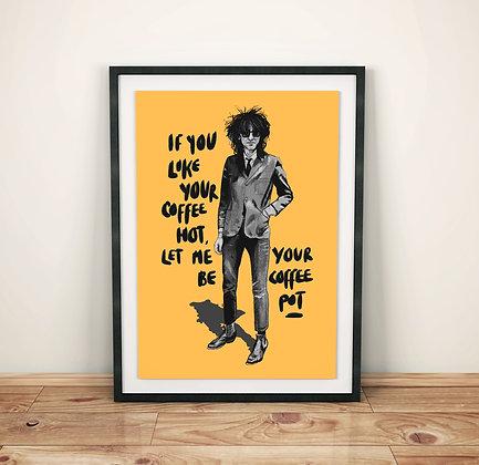 John Cooper Clarke 'I Wanna Be Yours' Print