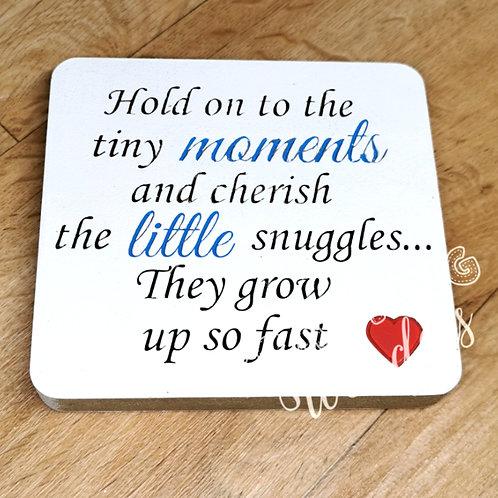 Tiny moments quote plaque