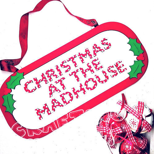 Hanging christmas at the madhouse plaque