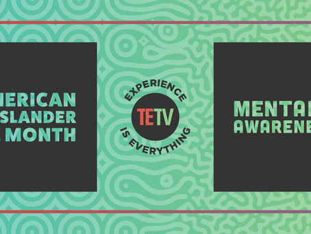 AAPI Heritage & Mental Health Awareness Month at TETV