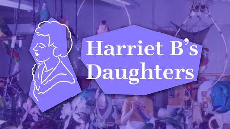 Harriet B's Daughters