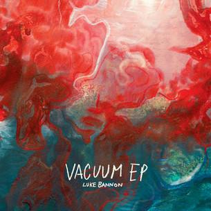 Luke Bannon - Vacuum EP