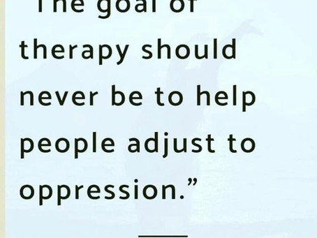 The Personal is Political. Therefore Therapy is Political.
