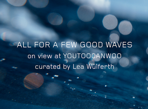 """All For A Few Good Waves"" Exhibition at YouTooCanWoo Gallery"