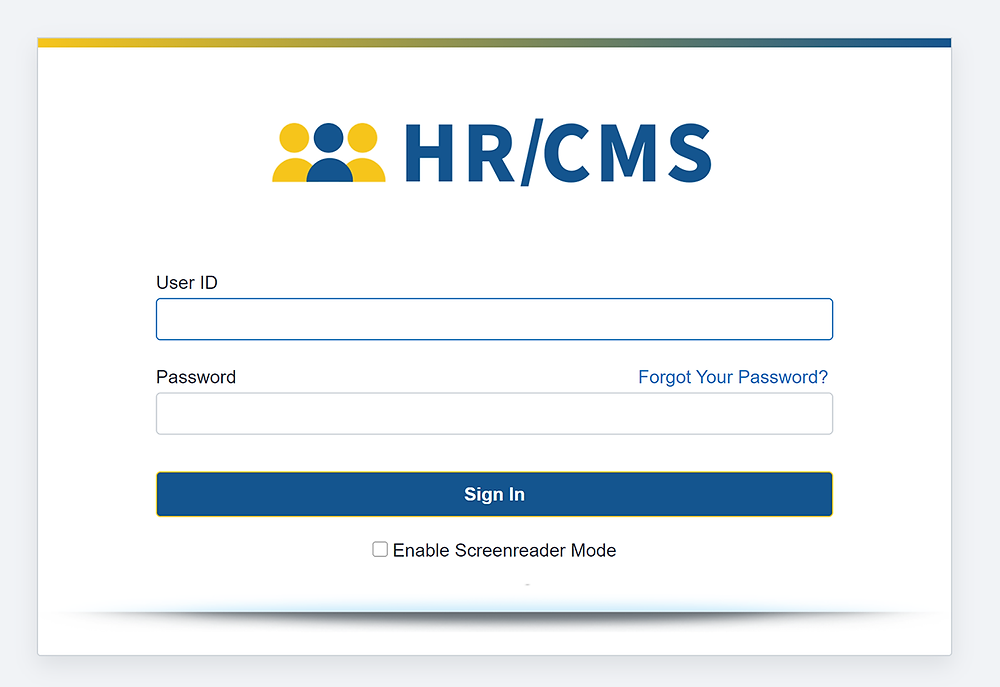 """New HR/CMS Login screen, including the new logo (consisting of three figures in yellow and blue and the HR/CMS wordmark),a """"User ID"""" field, """"Password"""" field, a """"Forgot Your Password?"""" link, a """"Sign In"""" button, and a selection box to """"Enable Screenreader Mode"""""""