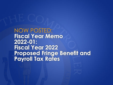 FY2022-01:  Fiscal Year 2022 Proposed Fringe Benefit and Payroll Tax Rates
