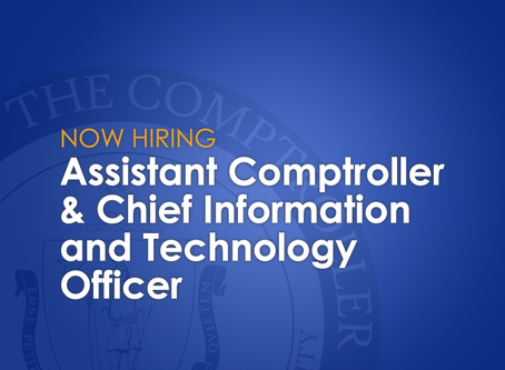 Now Hiring: Assistant Comptroller & Chief Information and Technology Officer