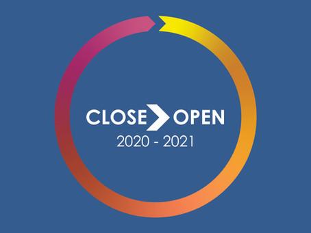 Close / Open 2020 - 2021