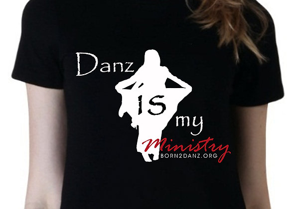 Danz Is My Ministry Fitted Tee