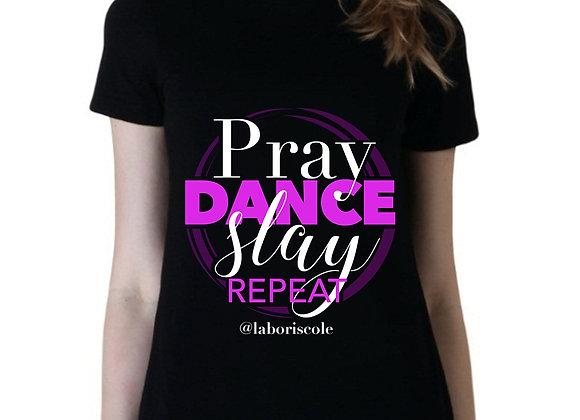 Pray Dance Slay Repeat Tee