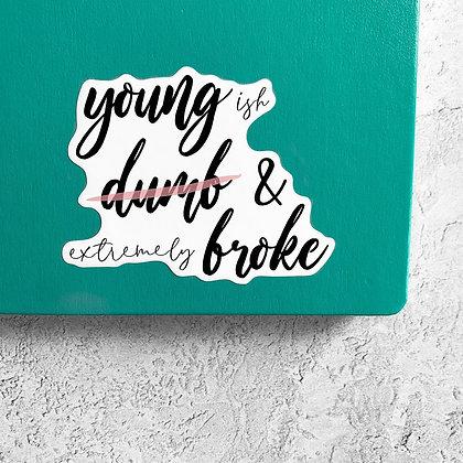 Young Dumb & Broke Sticker