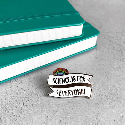 Science is for Everyone Enamel Pin Badge