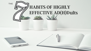 The 7 Habits of Highly Effective AD(H)Dults