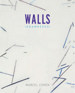 Walls (Anamneses) by Marcel Cohen