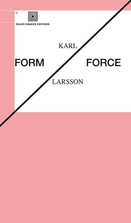 FORM/FORCE by Karl Larsson translated by Jennifer Hayashida