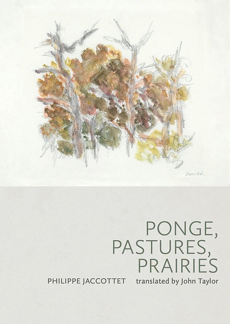 Ponge, Pastures, Prairies by Philippe Jaccottet