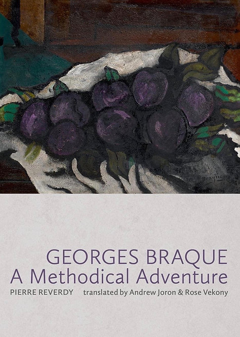 Georges Braque A Methodical Adventure by Pierre Reverdy