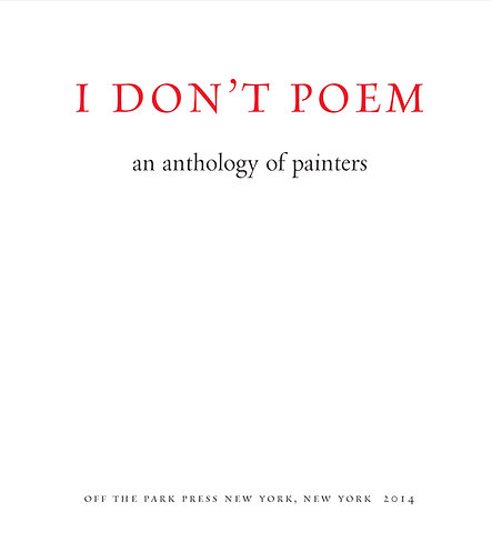 I Don't Poem: An Anthology of Painters