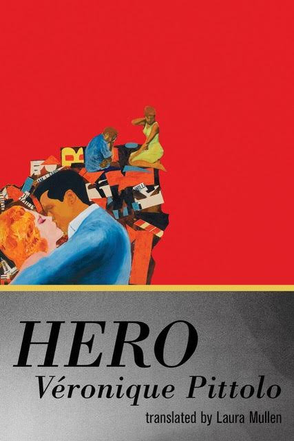Hero by Veronique Pittolo translated by Laura Mullen