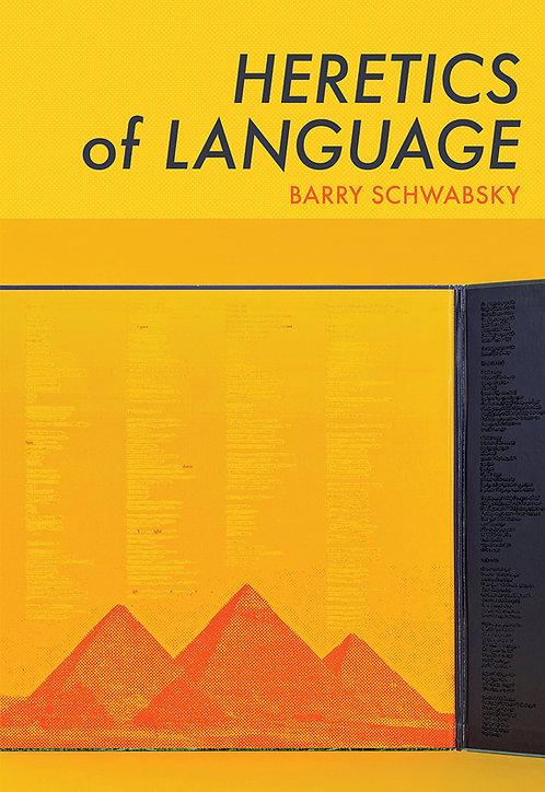 Heretics of Language by Barry Schwabsky