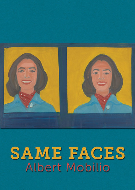 Same Faces by Albert Mobilio