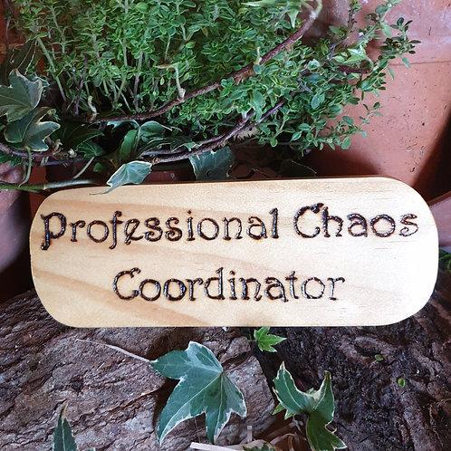 Wooden Plaque /Chaos Co-Ordinator