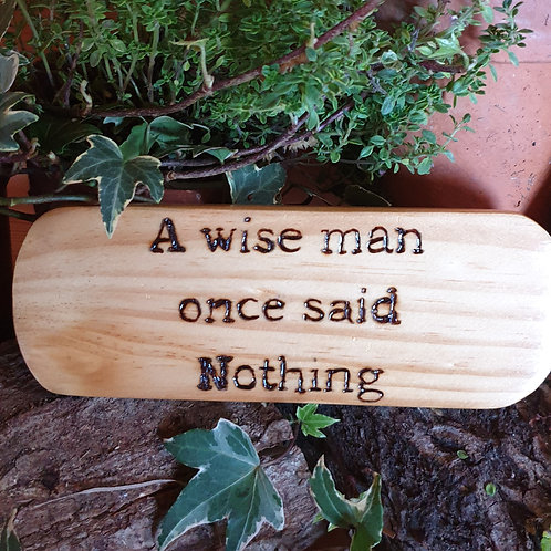 Wooden Plaque /A Wise Man
