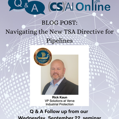 Q&A Follow-Up with Rick Kaun: Navigating the New TSA Directive for Pipelines