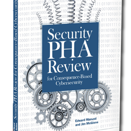 BOOK Synopsis: Security PHA Review for Consequence Based Cybersecurity- Jim McGlone & Edward Marszal