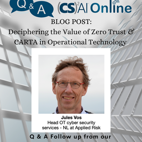 Q&A Follow Up with Jules Vos: Deciphering the Value of Zero Trust & CARTA in Operational Technology