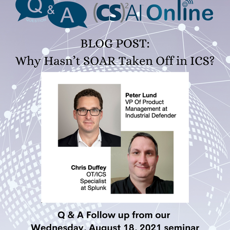 Q&A Follow-Up with Peter Lund & Chris Duffey: Why Hasn't SOAR Taken Off in ICS?