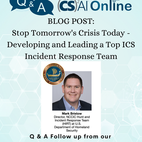 Q&A Follow-Up with Mark Bristow: Developing & Leading a Top ICS Incident Response Team
