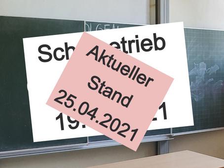 Aktueller Stand zum Schulbetrieb 25.04.2021