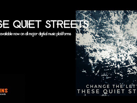 These Quiet Streets // Re-Released by Dr Johns Surgery Records // 27.09.2019
