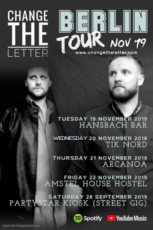 Change the Letter Berlin tour dates - November 19th to 23rd 2019