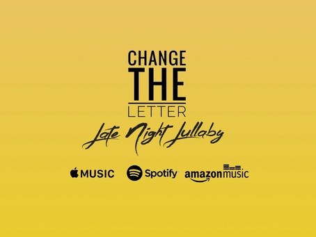 """Listen: """"Late Night Lullaby"""" Released Today. Stream the New Single from Change the Letter."""