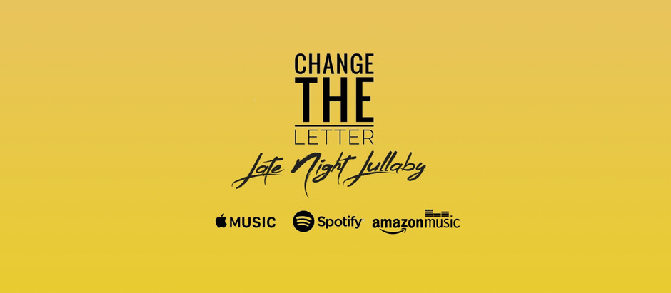 "Listen: ""Late Night Lullaby"" Released Today. Stream the New Single from Change the Letter."