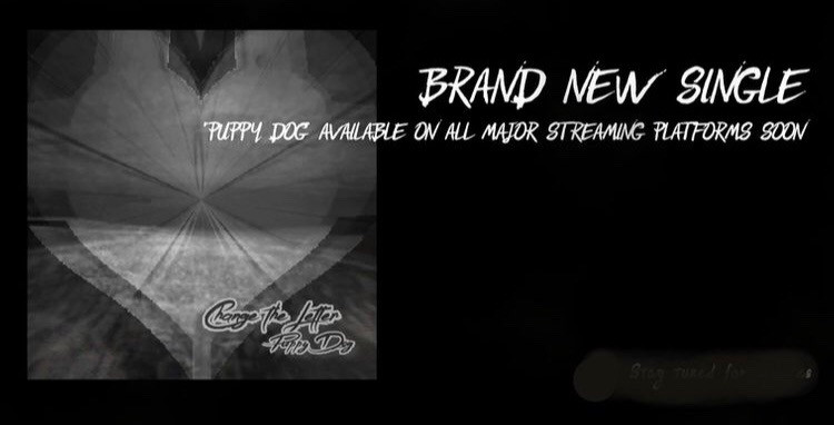 """Puppy Dog"" brand new single release from Change the Letter coming soon"