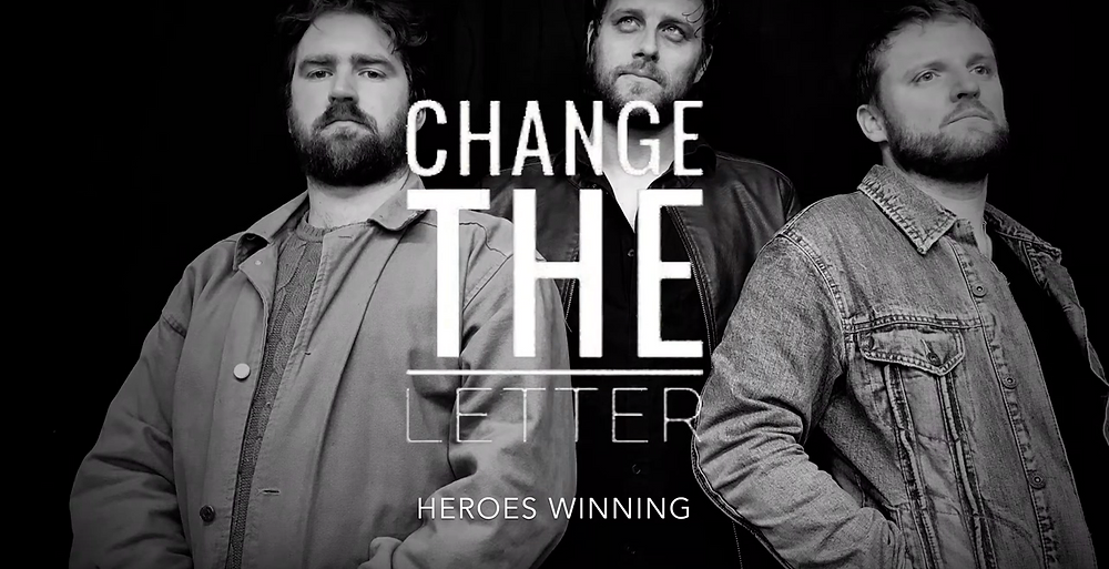 New Music Alert. New Song, Heroes Winning by Change the Letter