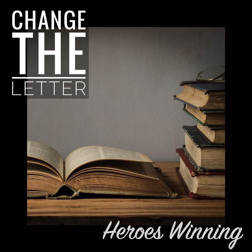 "Change the Letter ""Heroes Winning"" Single Artwork Designed by Myhill Marketing"