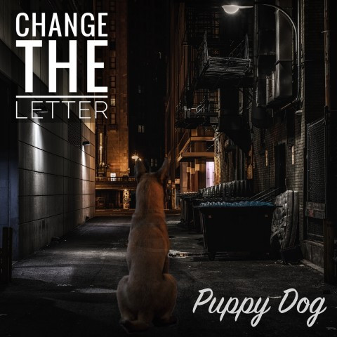 "Brand new artwork for ""Puppy Dog"", the 2019 single release from Change the Letter. Designed by Myhill Marketing."