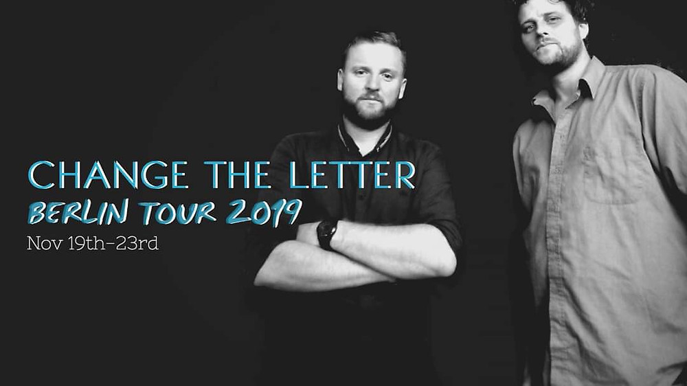 Change the Letter Berlin Tour November 2019