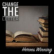 "Change the Letter ""Heroes Winning"" singl"
