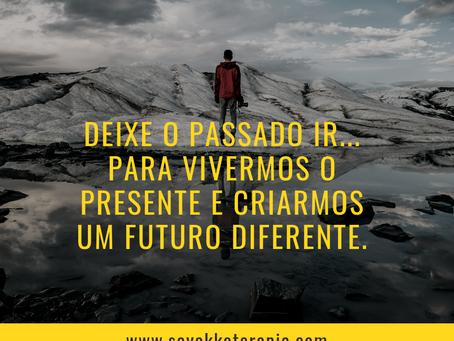 Deixe o passado ir... Assim, nós podemos realmente viver hoje e tem as possibilidades de futuro mara