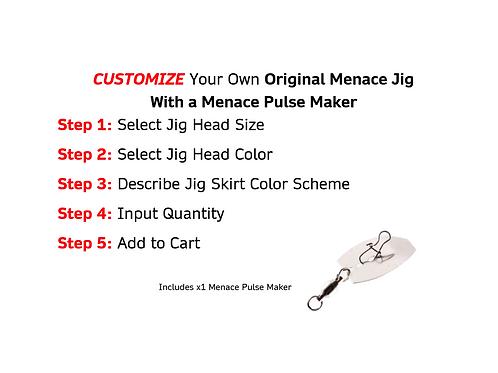 Customize Your Own Original Menace Jig with a Menace Pulse Maker