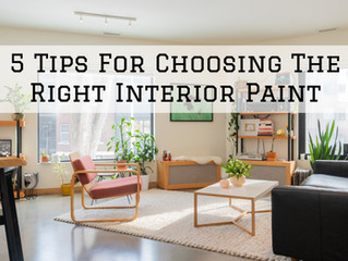 5 Tips For Choosing The Right Interior Paint in Scappoose, OR