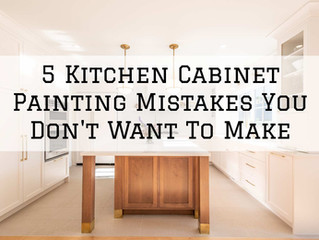 5 Kitchen Cabinet Painting Mistakes You Don't Want To Make in St. Helens, OR